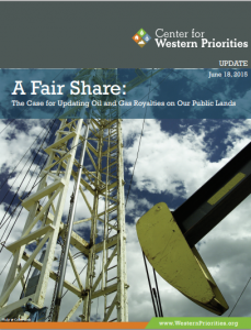 A Fair Share: The Case for Updating Oil and Gas Royalties on Our Public Lands