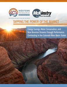 Tapping the Power of the Market: Energy Savings, Water Conservation, and New Revenue Streams Through Performance Contracting in the Colorado River Basin States