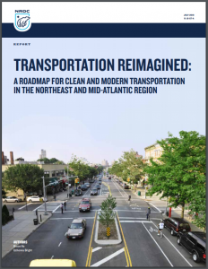 TRANSPORTATION REIMAGINED: A ROADMAP FOR CLEAN AND MODERN TRANSPORTATION IN THE NORTHEAST AND MID-ATLANTIC REGION