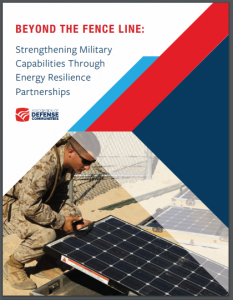BEYOND THE FENCE LINE: Strengthening Military Capabilities Through Energy Resilience Partnerships