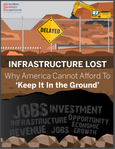 INFRASTRUCTURE LOST Why America Cannot Afford To 'Keep It In the Ground'