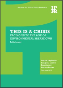 This is a crisis: Facing up to the age of environmental breakdown