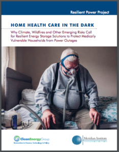 Home Health Care in the Dark: Why Climate, Wildfires and Other Risks Call for New Resilient Energy Storage Solutions to Protect Medically Vulnerable Households From Power Outages