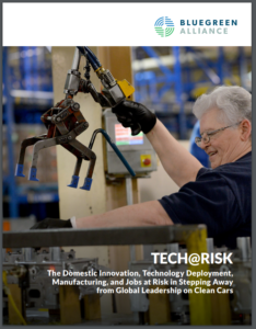 Tech@Risk: The Domestic Innovation, Technology Deployment, Manufacturing, and Jobs at Risk in Stepping Away from Global Leadership on Clean Cars