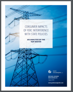 CONSUMER IMPACTS OF FERC INTERFERENCE WITH STATE POLICIES