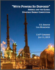 """""""WITH POWERS SO DISPOSED"""" AMERICA AND THE GLOBAL STRATEGIC ENERGY COMPETITION"""