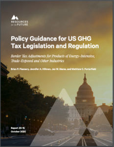 Policy Guidance for US GHG Tax Legislation and Regulation: Border Tax Adjustments for Products of Energy-Intensive, Trade-Exposed and Other Industries