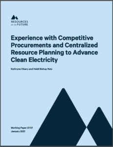 Experience with Competitive Procurements and Centralized Resource Planning to Advance Clean Electricity
