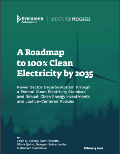 A Roadmap to 100% Clean Electricity by 2035: Power Sector Decarbonization through a Federal Clean Electricity Standard and Robust Clean Energy Investments and Justice-Centered Policies