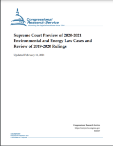 Supreme Court Preview of 2020-2021 Environmental and Energy Law Cases and Review of 2019-2020 Rulings