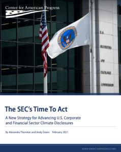 The SEC's Time To Act: A New Strategy for Advancing U.S. Corporate and Financial Sector Climate Disclosures