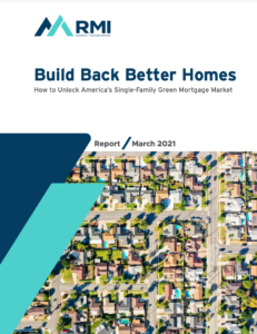 Build Back Better Homes: How to Unlock America's Single-Family Green Mortgage Market