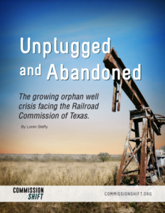 Unplugged and Abandoned: The growing orphan well crisis facing the Railroad Commission of Texas.