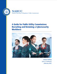 A Guide for Public Utility Commissions: Recruiting and Retaining a Cybersecurity Workforce