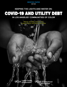Keeping the Lights and Water On: COVID-19 and Utility Debt in Los Angeles' Communities of Color