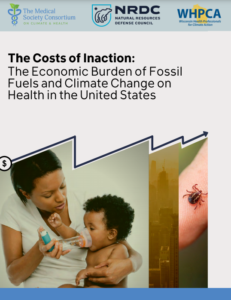 The Costs of Inaction: The Economic Burden of Fossil Fuels and Climate Change on Health in the U.S.