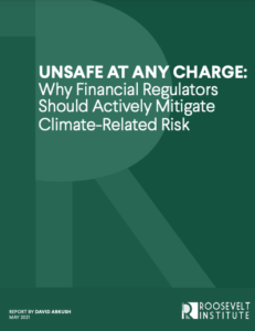 Unsafe At Any Charge: Why Financial Regulators Should Actively Mitigate Climate-Related Risk