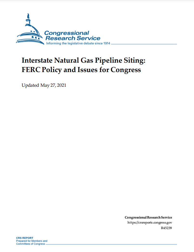 Interstate Natural Gas Pipeline Siting: FERC Policy and Issues for Congress