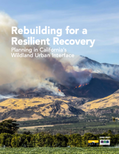 Rebuilding for a Resilient Recovery: Planning in California's Wildland Urban Interface