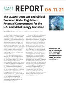 The CLEAN Future Act and Oilfield Produced Water Regulation: Potential Consequences for the U.S. and Global Energy Transition