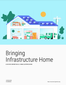 Bringing Infrastructure Home: A 50-State Report on U.S. Home Electrification