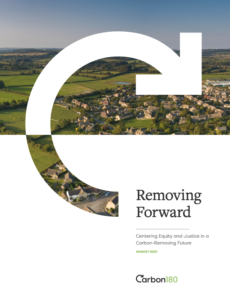 Removing Forward: Centering Equity and Justice in a Carbon-Removing Future