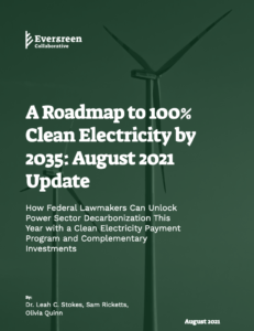 A Roadmap to 100% Clean Electricity by 2035: August 2021 Update