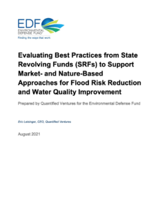 Evaluating Best Practices from State Revolving Funds (SRFs) to Support Market- and Nature-Based Approaches for Flood Risk Reduction and Water Quality Improvement