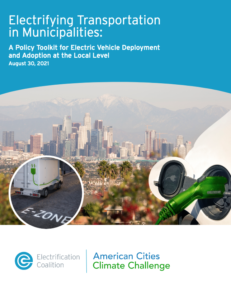 Electrifying Transportation in Municipalities: A Policy Toolkit for Electric Vehicle Deployment and Adoption at the Local Level
